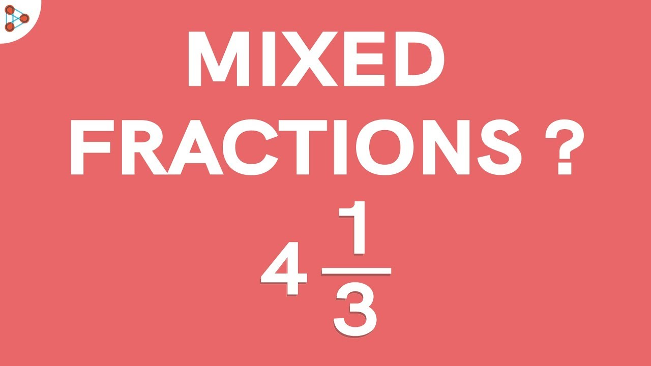 What Are Mixed Fractions Part 1
