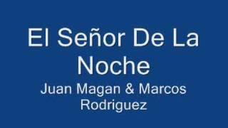 El Señor De La Noche - Juan Magan