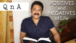 Q & A | Positives and Negatives of life | KK's thoughts