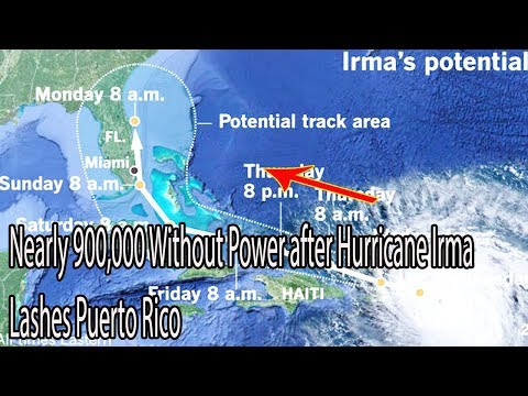 Nearly 900,000 Without Power after Hurricane Irma Lashes Puerto Rico  - Daily News