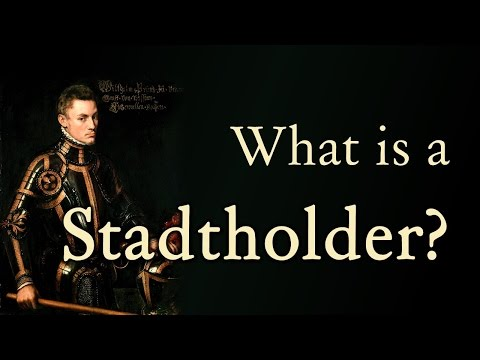 What is a Stadtholder? / Wat is een Stadhouder? (Dutch Republic - European History)