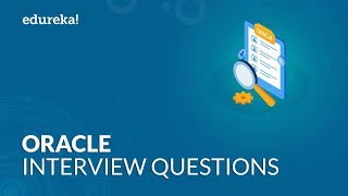 top 50 Oracle Interview Questions and Answers  Questions for Freshers and Experienced  Edureka