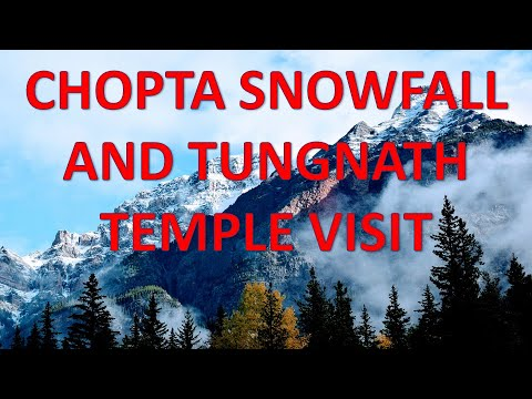 BEST PLACE TO SEE IN INDIA   SNOWFALL   TUNGNATH TEMPLE VISIT  CHOPTA  UTTARAKHAND  INDIA