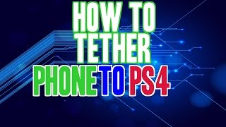 How to Tether Android Phone to PS4