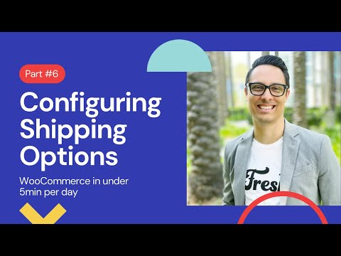 Setting up WooCommerce in under 5min a day: Configuring Shipping Options