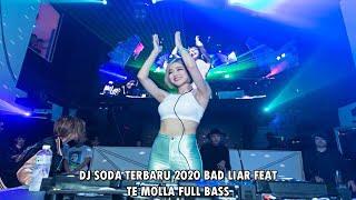 Dj Soda Terbaru 2020 Bad Liar Feat Te Molla Full Bass