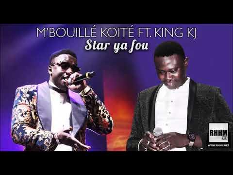 M'BOUILLÉ KOITÉ Ft. KING KJ - STAR YA FOU (2017)