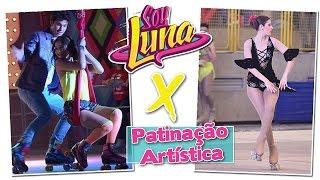 #EspecialSOULUNA | Patinação SOU LUNA x Patinação Artística (Soy Luna)