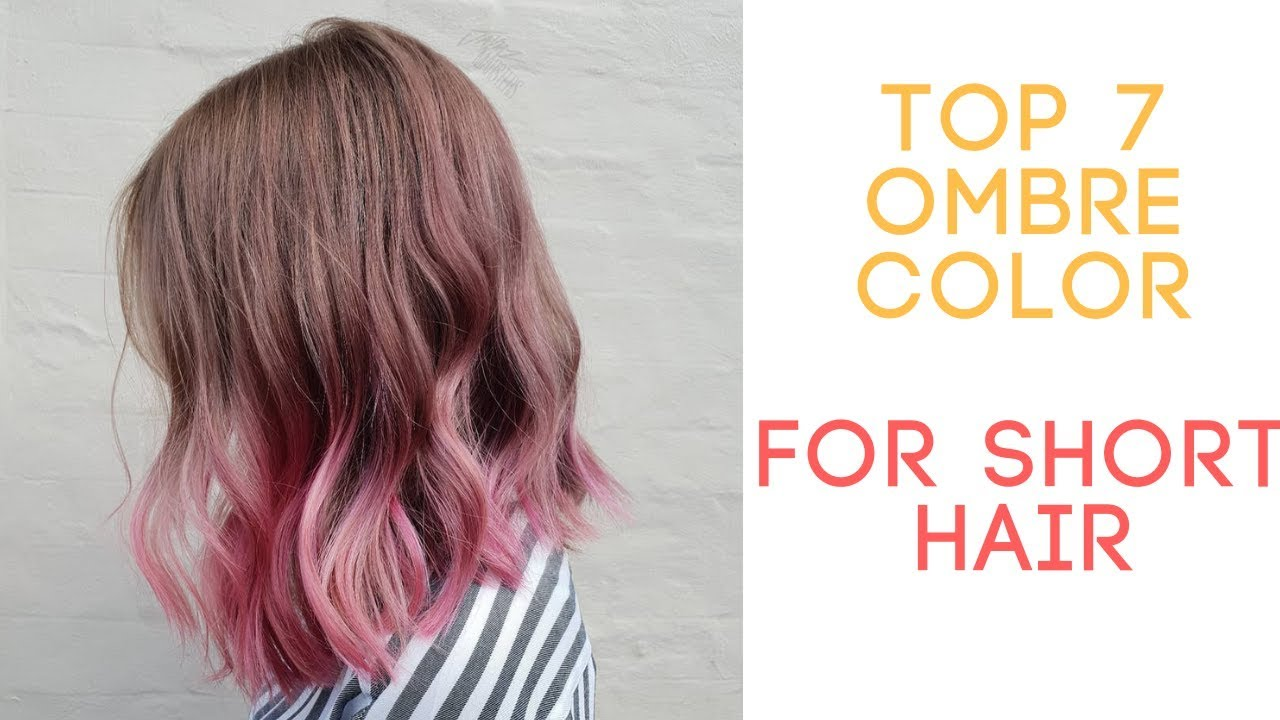 Top 7 Best Ombre Color For Short Hair Youtube