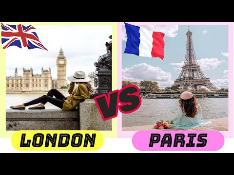 London vs Paris | UK vs France (Two most visited cities in Europe)
