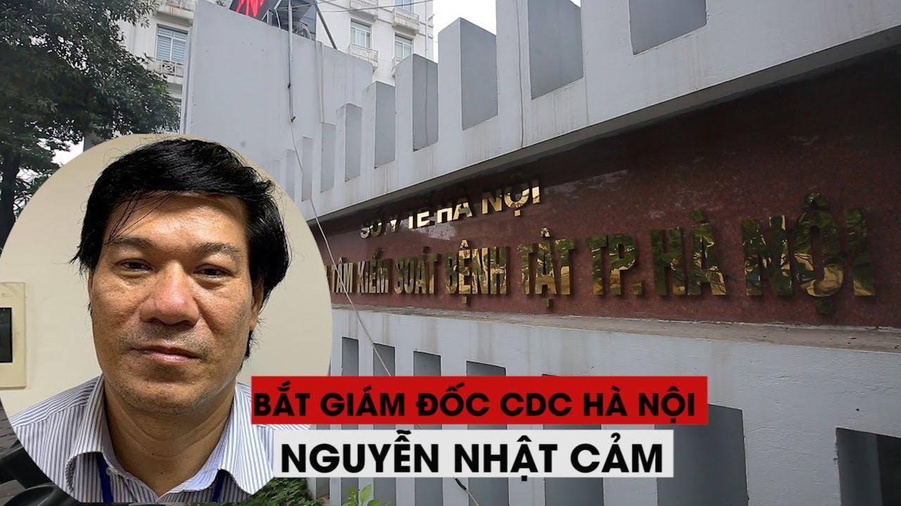 Bắt Giám đốc CDC Hà Nội Nguyễn Nhật Cảm vì gian lận mua thiết bị xét nghiệm Covid-19