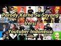 Parody Karna Su Sayang Versi Youtuber Indonesia