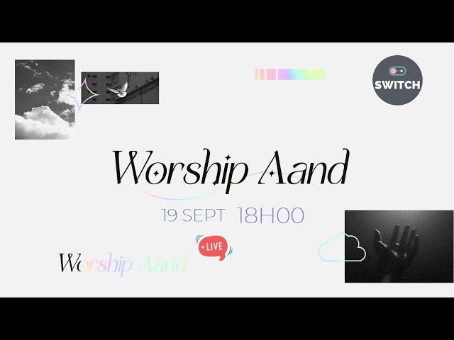 Switch Worship Aand