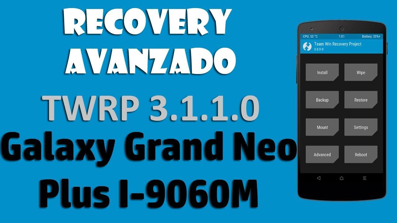 NUEVO RECOVERY TWRP 3 1 1 0 Galaxy Grand Neo Plus GT-I9060M