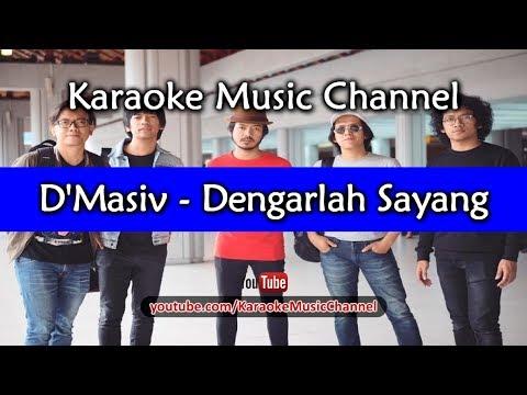 Karaoke D'Masiv - Dengarlah Sayang   Tanpa Vokal