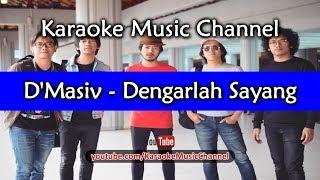 Karaoke D'Masiv - Dengarlah Sayang | Tanpa Vokal