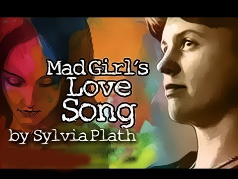 Mad Girls Love Song  Sylvia Plath  Poetry Reading