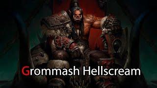 World of Warcraft el Lore de Grommash Hellscream por Dange