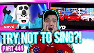 TRY NOT TO SING CHALLENGE IN ROBLOX?!!! (Part 444)