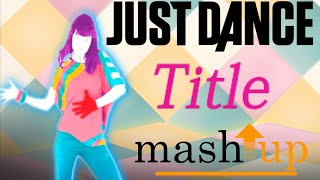 Just Dance - Meghan Trainor (Title) (FANMADE MASHUP)