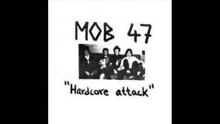 MOB 47 - Hardcore Attack