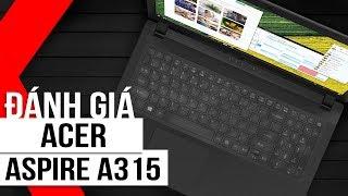 FPT Shop - Đánh giá Acer Aspire A315: Laptop dành cho sinh viên, giá rẻ, cấu hình tốt