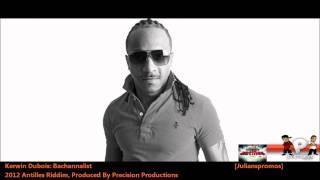 "Kerwin Du Bois : BACCHANALIST ""2012 Trinidad Soca"" (Antilles Riddim, Precision Productions)"