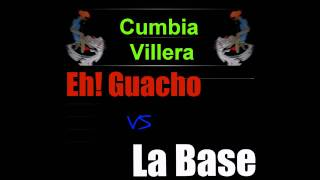 Eh! guacho vs La Base - Megamix