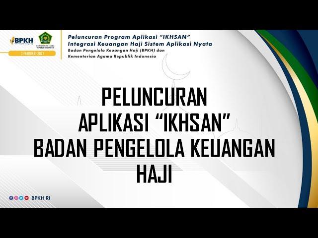 Peluncuran Aplikasi IKHSAN Integrasi Keuangan Haji SIstem Aplikasi Nyata