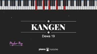 Kangen (HIGHER KEY) Dewa 19 (KARAOKE PIANO)