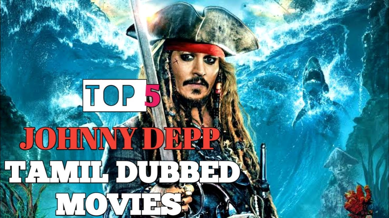 Download top 5 johnny depp movies | tamil dubbed