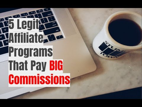 5 Legit Affiliate Programs That Pay Big Commissions