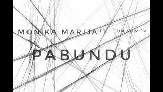 Monika Marija - Pabundu (feat. Leon Somov)