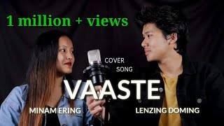 VAASTE (COVER SONG): LENZING DOMING & MINAM ERING 😊 | 2019 | LENZING WEEKLY | NorthEast |