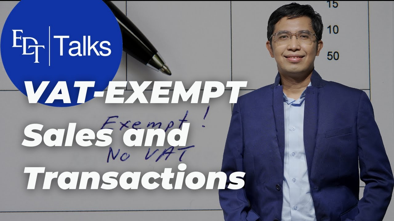 Download VAT Exempt Sales and Transactions under Sections 109(A) to 109(G) NIRC, Episode 1 of 4