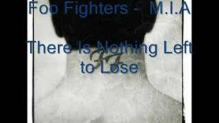 Foo Fighters - M.I.A