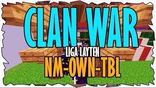 liga layten clanwar own nm tbl bs