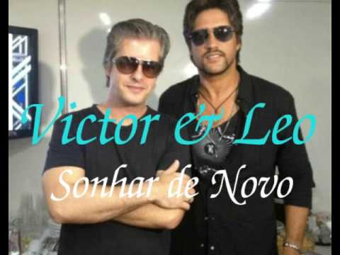 Victor & Leo - Sonhar de Novo