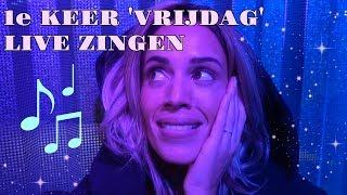 1e KEER 'VRIJDAG' LIVE ZINGEN 🎤 #103 By Nienke Plas