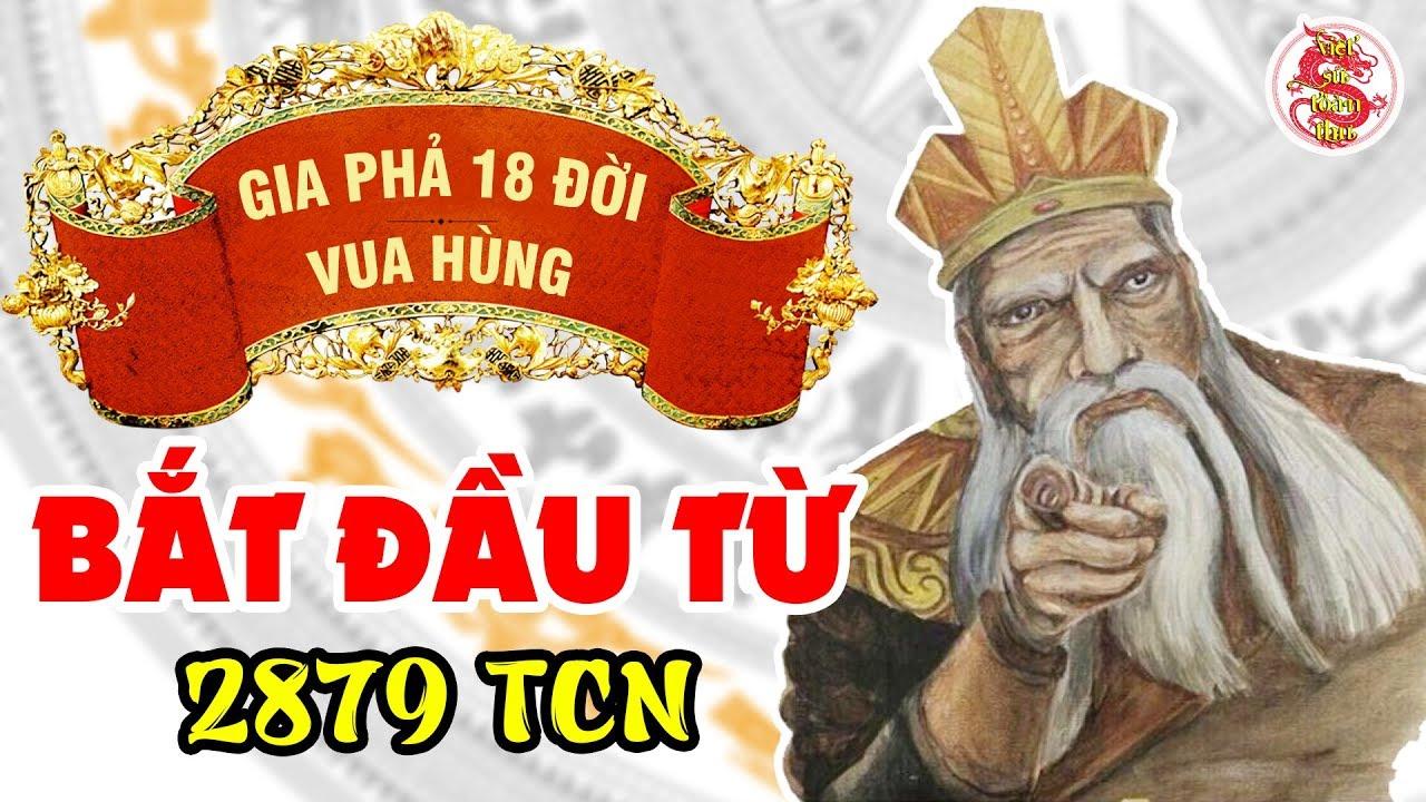 Tiểu Sử 18 Vị Vua Hùng Trong Lịch Sử Việt Nam – Giải Mã Gia Phả Triều Đại Hùng Vương