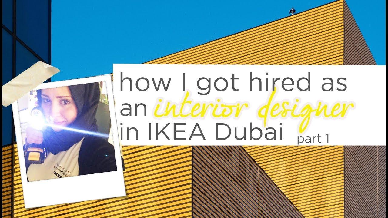How I Got A Job As An Interior Designer In Ikea Dubai Part 1 Youtube