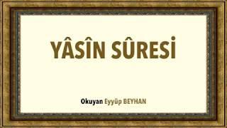 Yasin Suresi Kur& 39 an& 39 ın Kalbi Eyyüp BEYHAN