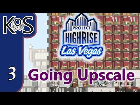 Project Highrise LAS VEGAS DLC! Going Upscale Ep 3: Shifting Tenants - Let's Play Scenario