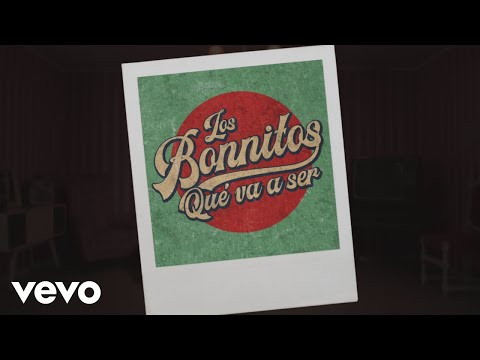"""Los Bonnitos presenta """"Qué Va a Ser"""""""