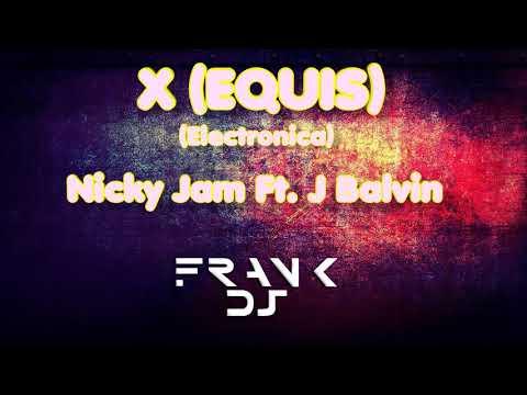 Nicky Jam Ft.  J Balvin   X (EQUIS) (Remix Electro) Fr4nk Dj