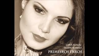 Lana Szalai & Felipe Soares - Primeiros Erros - Capital Inicial (cover)