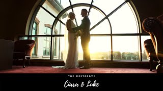 Ciara & Luke | Highlight Film | The Westgrove Hotel