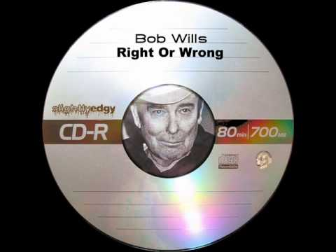 Bob Wills - Right Or Wrong