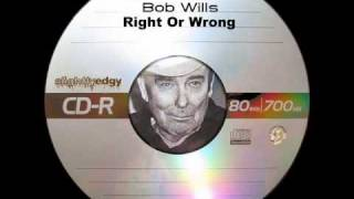 Watch Bob Wills Right Or Wrong video