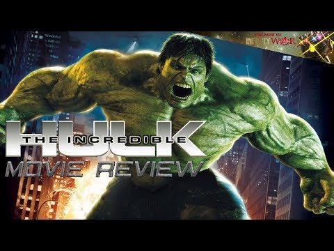 The Incredible Hulk Movie Review - The Path To Infinity War
